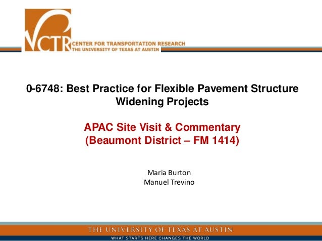 0-6748: Best Practice for Flexible Pavement Structure Widening Projects APAC Site Visit & Commentary (Beaumont District – ...