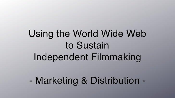 Sustain Independent Filmmaking: Marketing & Distribution