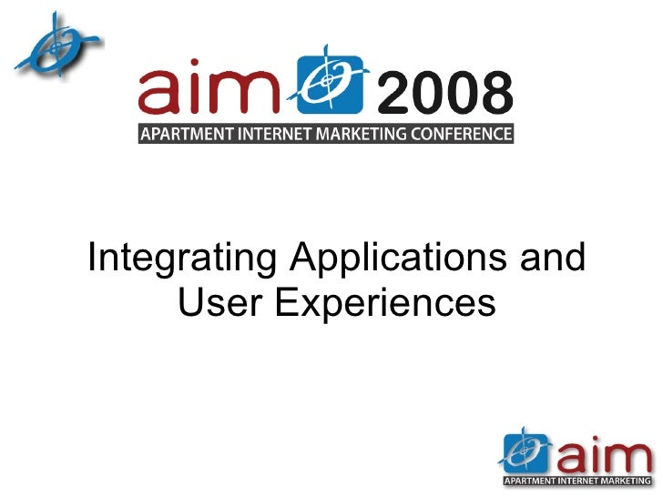 Integrating Applications and User Experiences