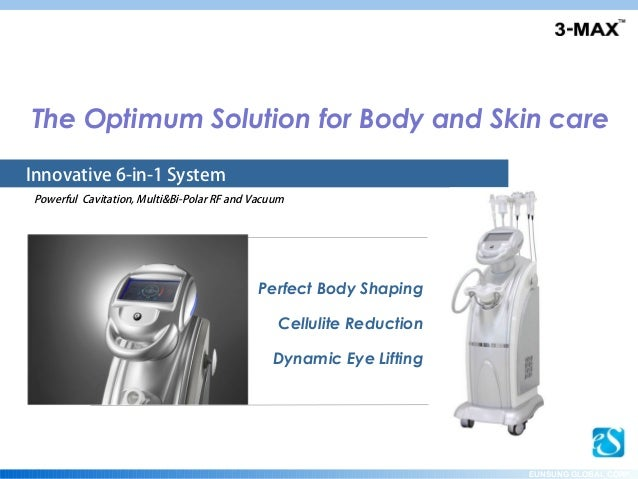 Get your 3-MAXThe Optimum Solution for Body and Skin careInnovative 6-in-1 SystemPowerful Cavitation, Multi&Bi-Polar RF an...