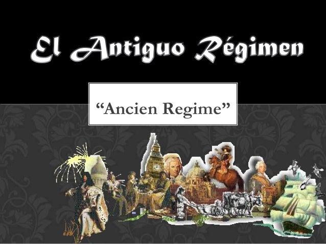 """""""Ancien Regime"""""""