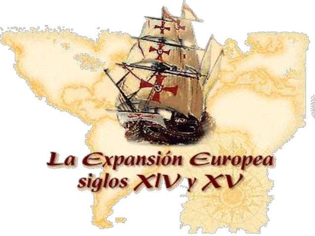 Expansión EuropeaLos Grandes Descubrimientos        Geográficos