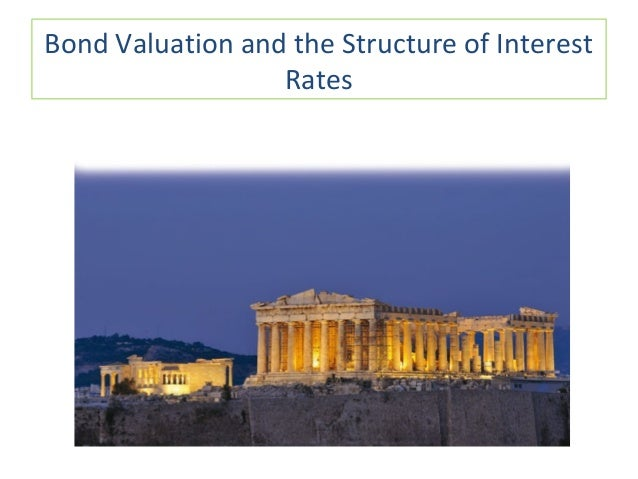 Bond Valuation and the Structure of Interest Rates
