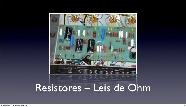 Resistores - Leis de Ohm