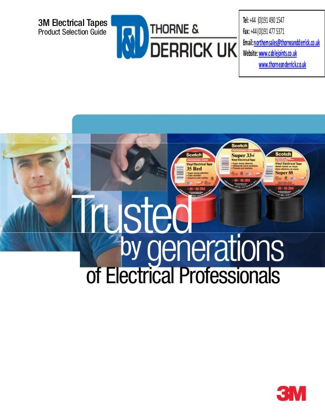 3M Electrical Tapes Product Selection Guide Trustedby generations of Electrical Professionals Tel:+44 (0)1914901547 Fax:+4...