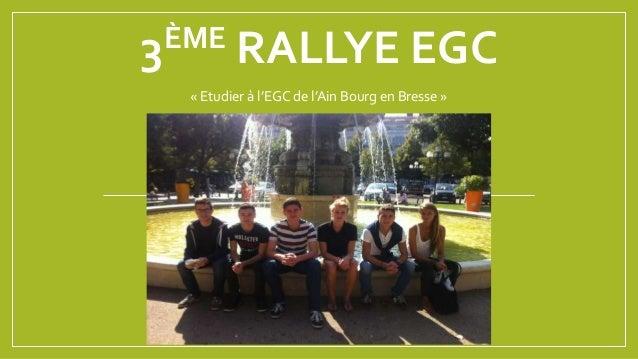 3ÈME RALLYE EGC  « Etudier à l'EGC de l'Ain Bourg en Bresse »