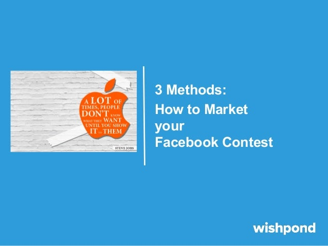 3 Methods: How to Market your Facebook Contest