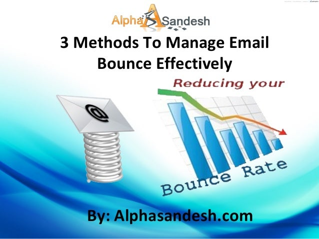 3 Methods To Manage Email Bounce Effectively By: Alphasandesh.com