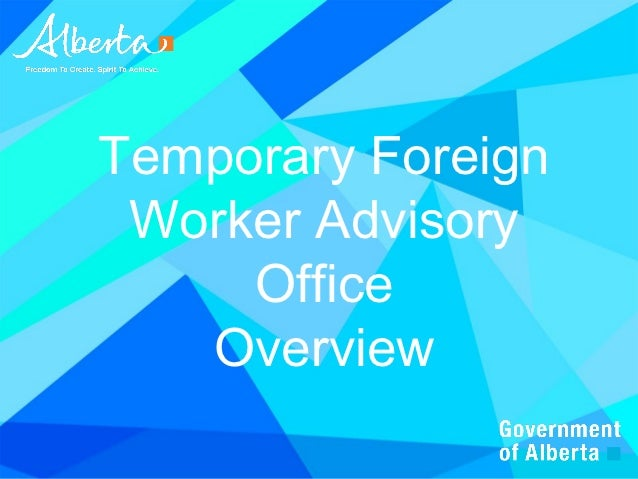 Temporary Foreign Worker Advisory Office Overview