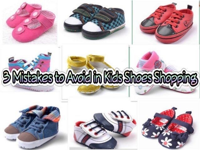 3 mistakes to avoid in kids shoes shopping