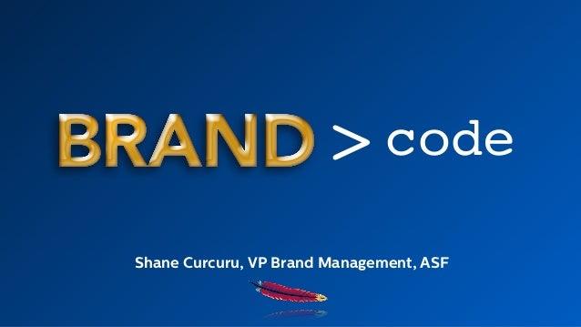 code> Shane Curcuru, VP Brand Management, ASF