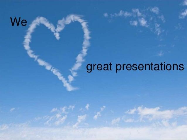 great presentations We