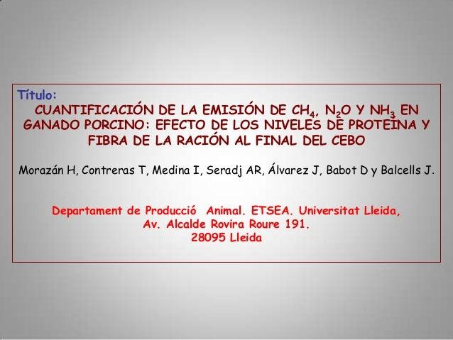 Título:CUANTIFICACIÓN DE LA EMISIÓN DE CH4, N2O Y NH3 ENGANADO PORCINO: EFECTO DE LOS NIVELES DE PROTEÍNA YFIBRA DE LA RAC...