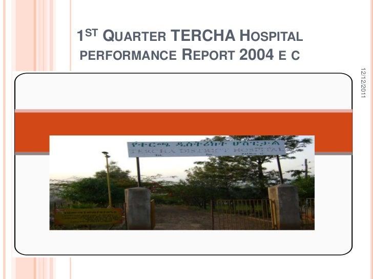 1ST QUARTER TERCHA HOSPITALPERFORMANCE REPORT 2004 E C                              12/12/2011  Nov,26 ,2011