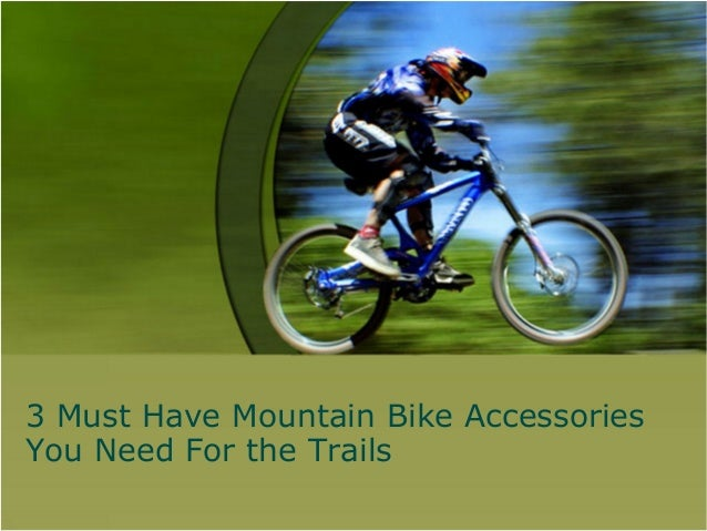 3 must have mountain bike accessories you need for the trails