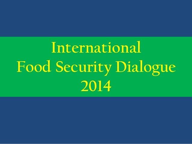 International Food Security Dialogue 2014