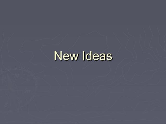 New IdeasNew Ideas