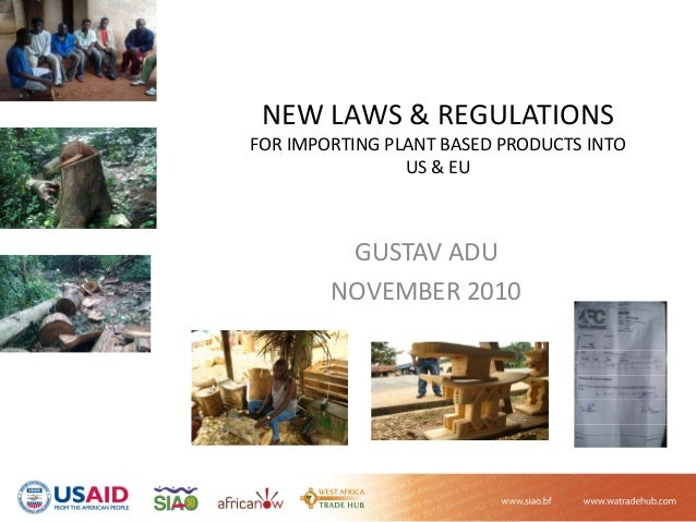 NEW LAWS & REGULATIONS FOR IMPORTING PLANT BASED PRODUCTS INTO  US & EU GUSTAV ADU NOVEMBER 2010