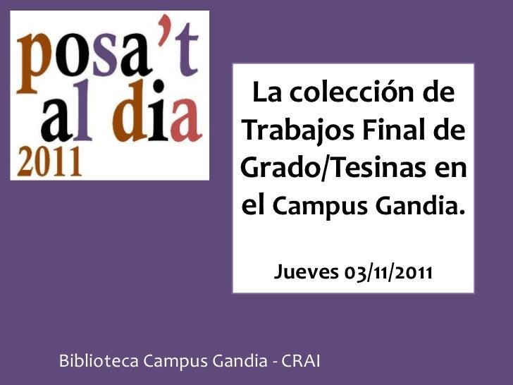 La colección de                     Trabajos Final de                     Grado/Tesinas en                     el Campus G...