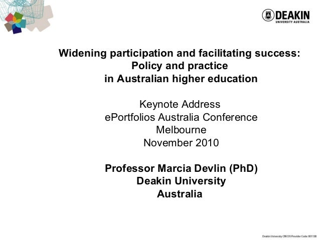 Widening participation and facilitating success: Policy and practice in Australian higher education Keynote Address ePortf...