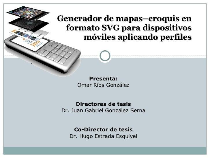 Presenta: Omar Ríos González Directores de tesis Dr. Juan Gabriel González Serna Co-Director de tesis Dr. Hugo Estrada Esq...
