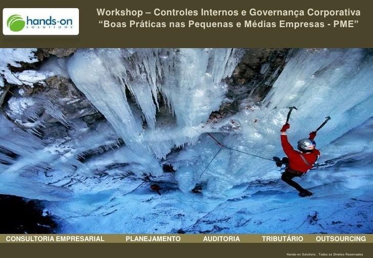 """Workshop – Controles Internos e Governança Corporativa                      """"Boas Práticas nas Pequenas e Médias Empresas ..."""