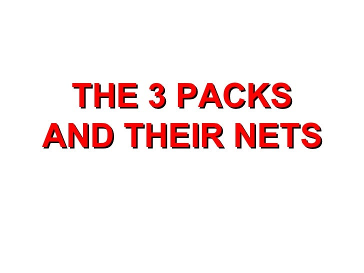 THE 3 PACKS AND THEIR NETS