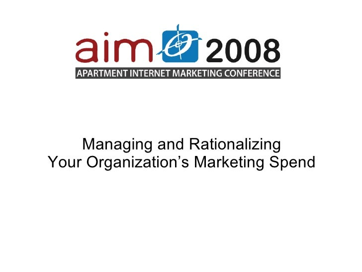 Managing and Rationalizing  Your Organization's Marketing Spend
