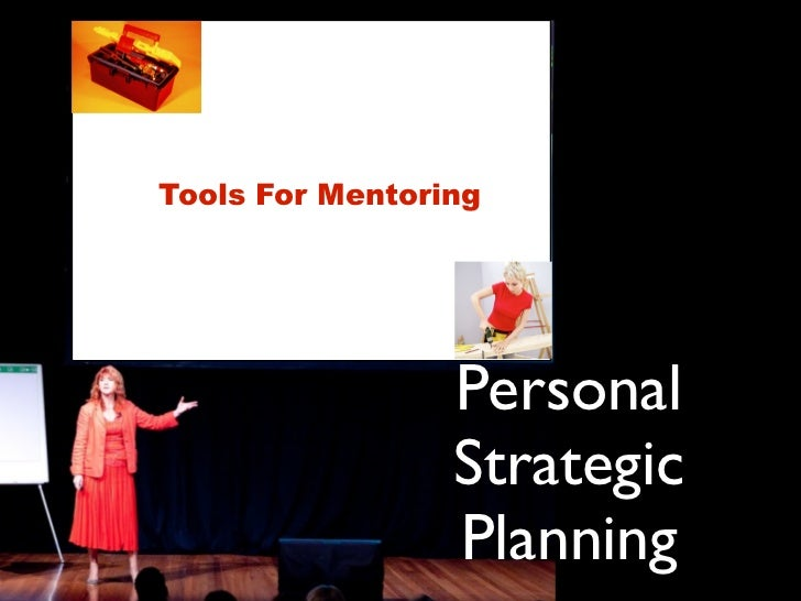 Tools For Mentoring                      Personal                  Strategic                  Planning