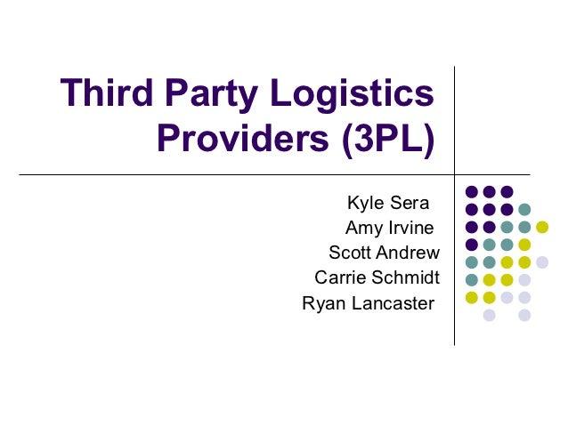 Third Party Logistics     Providers (3PL)                 Kyle Sera                 Amy Irvine               Scott Andrew ...