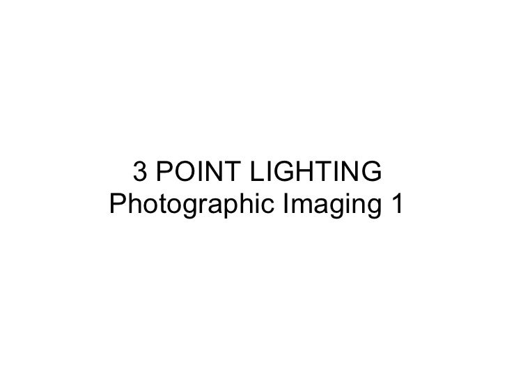 3 POINT LIGHTINGPhotographic Imaging 1