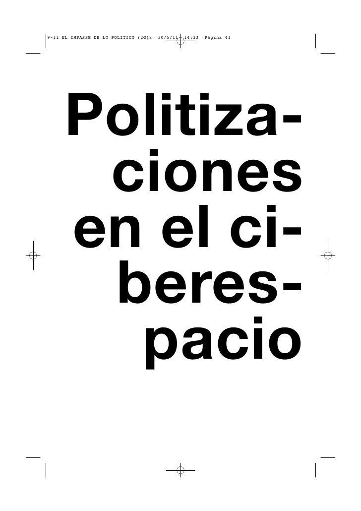 9-11 EL IMPASSE DE LO POLITICO (2G)8   30/5/11   14:33   Página 41     Politiza-      ciones     en el ci-      beres-    ...