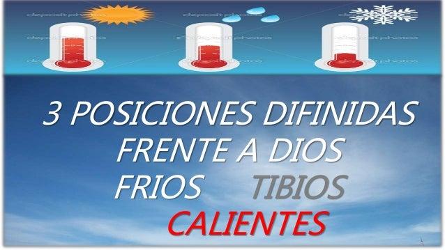 3 POSICIONES DIFINIDAS FRENTE A DIOS FRIOS TIBIOS CALIENTES