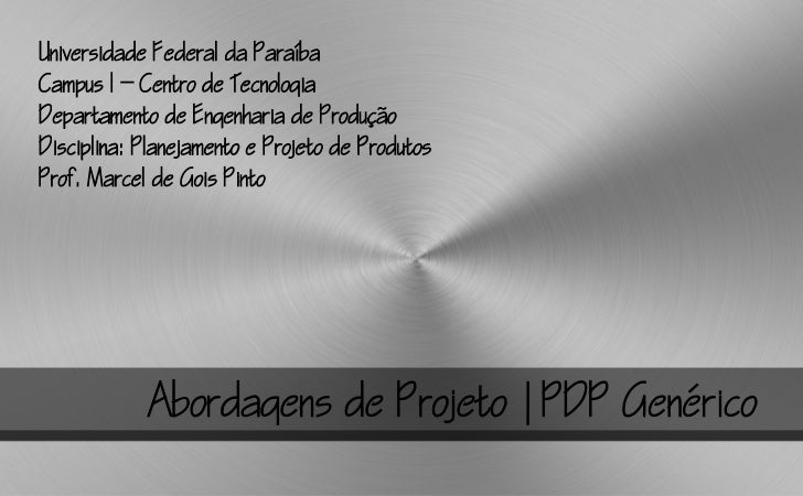 3 PPP - Tipos de projeto - Abordagens - PDP Genérico