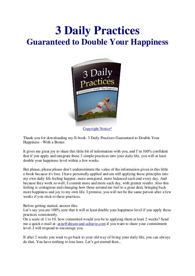 3 Daily Practices  Guaranteed to Double Your Happiness                                       Copyright Notice*Thank you fo...