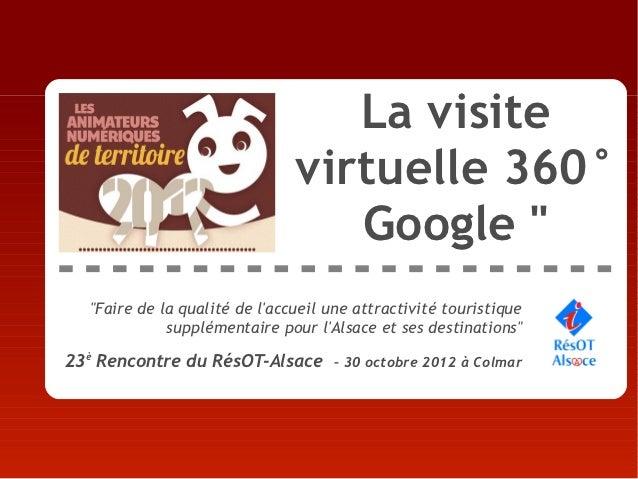 Rencontre Animation Numérique de Territoire - RésOT-Alsace - Visite virtuelle google 360 (Noëlle)