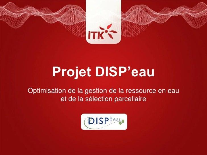 Projet DISP'eau : optimisation de la gestion de la ressource en eau et de la selection parcellaire