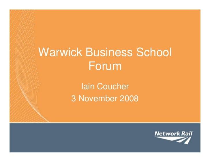 Warwick Business School         Forum        Iain Coucher      3 November 2008