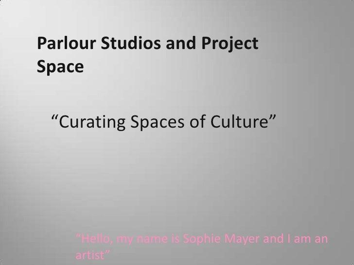 Sophie MAyer Parlour presentation