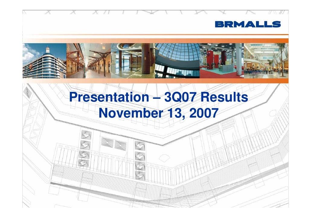 Presentation – 3Q07 Results     November 13 2007     N      b 13,                                   1