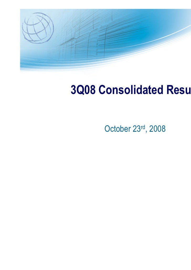 3Q08 Consolidated Results      October 23rd, 2008
