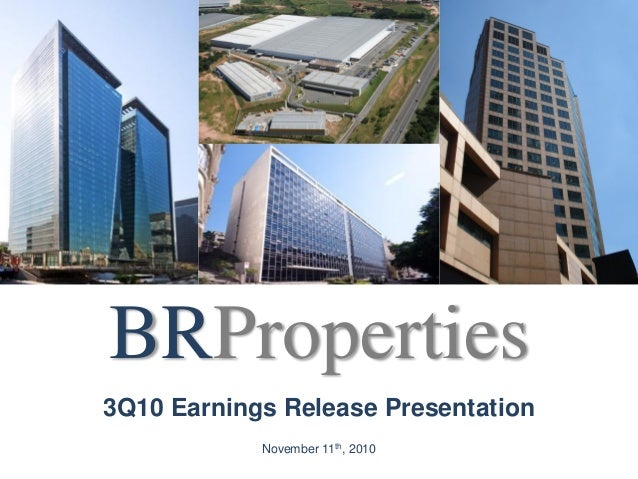3Q10 Earnings Release PresentationNovember 11th, 2010BRProperties