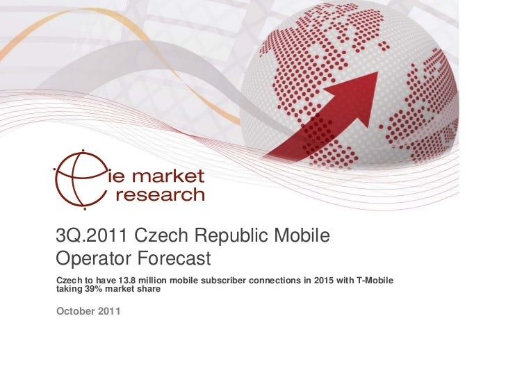 3Q.2011 Czech Republic MobileOperator ForecastCzech to have 13.8 million mobile subscriber connections in 2015 with T-Mobi...