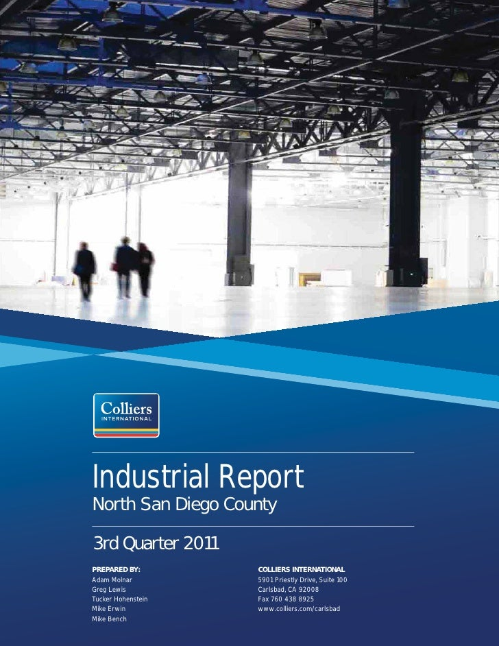 Industrial ReportNorth San Diego County3rd Quarter 2011PREPARED BY:        COLLIERS INTERNATIONALAdam Molnar         5901 ...