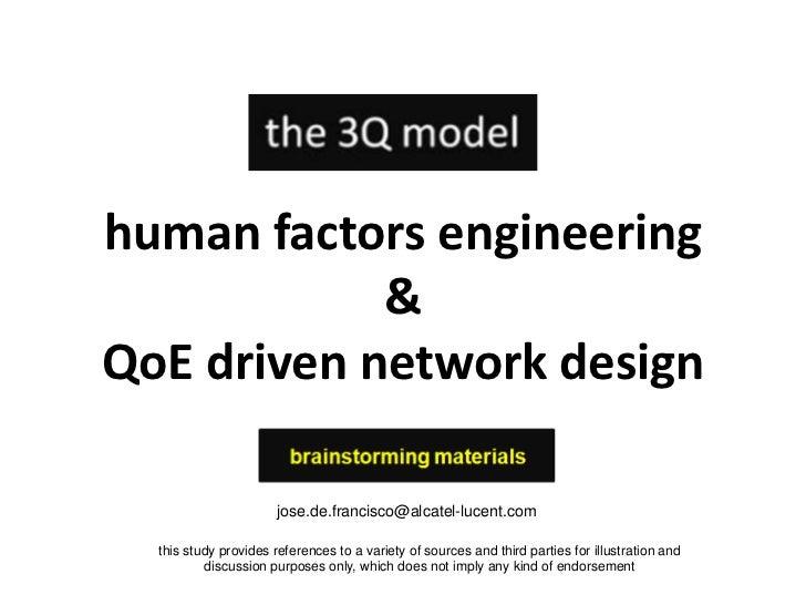 human factors engineering<br />&<br />QoE driven network design<br />jose.de.francisco@alcatel-lucent.com<br />this study ...