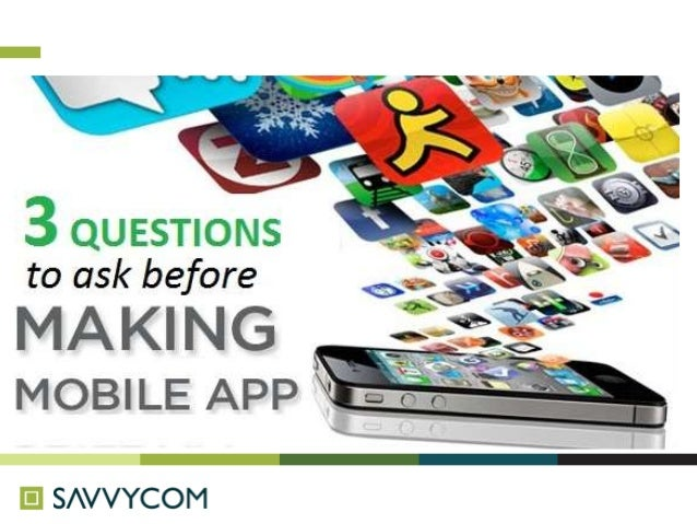 3 questions to ask before making a mobile app