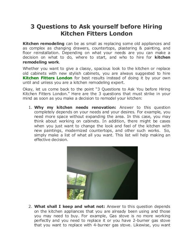3 Questions to Ask yourself before Hiring             Kitchen Fitters LondonKitchen remodeling can be as small as replacin...