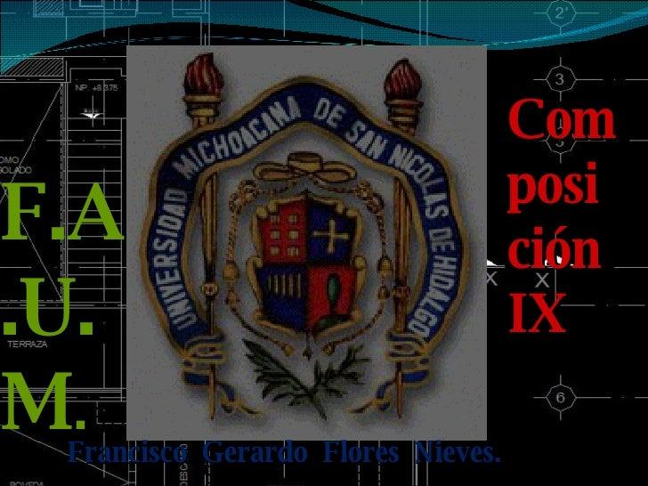 F.A.U.M . Composición IX Francisco  Gerardo  Flores  Nieves.