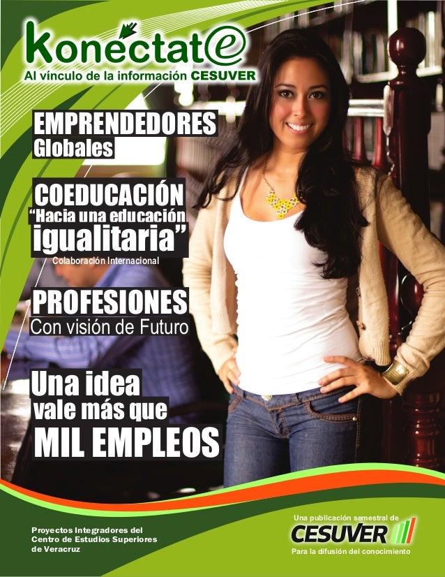 Proyectos Integradores del Centro de Estudios Superiores de Veracruz Una publicación semestral de Para la difusión del con...