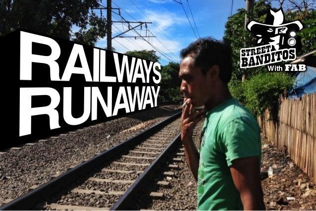 Streetbanditos Project #3 Railways Runaway